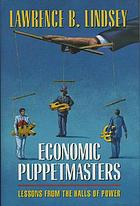 Economic puppetmasters : lessons from the halls of power