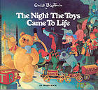 Enid Blyton's The night the toys came to life : a Christmas story