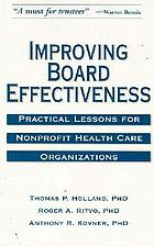 Improving board effectiveness : practical lessons for nonprofit health care organizations