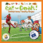 Eat for goals! : football heroes' healthy recipes