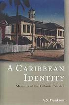 A Caribbean identity memoirs of the colonial service