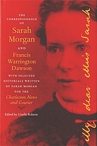 The correspondence of Sarah Morgan and Francis Warrington Dawson : with selected editorials written by Sarah Morgan for the Charleston News and Courier