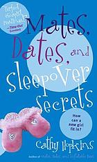 Mates, dates, and sleepover secrets