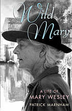Wild Mary : the life of Mary Wesley