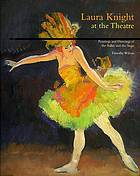 Laura Knight at the theatre : paintings and drawings of the ballet and the stage