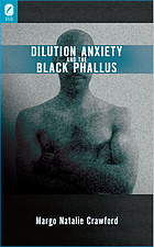 Dilution anxiety and the black phallus