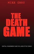 The death game : capital punishment and the luck of the draw