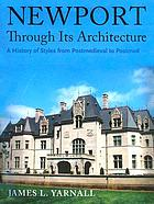Newport through its architecture : a history of styles from postmedieval to postmodern