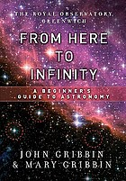 From here to infinity : a beginner's guide to astronomy