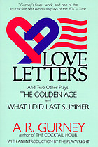 Love letters, and two other plays, the golden age and What I did last summer