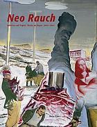 Neo Rauch : Arbeiten auf Papier, 2003-2004; [erscheint anlässlich der Ausstellung Neo Rauch, Arbeiten auf Papier, 2003-2004, Albertina Wien, 15. September 2004-9. Januar 2005]