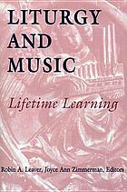 Liturgy and music : lifetime learning