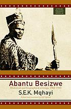 Abantu besizwe : historical and biographical writings