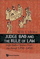 Judge Bao and the rule of law : eight ballad-stories from the period 1250-1450
