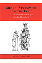 Snorri Sturluson and the Edda : the conversion of cultural capital in medieval Scandinavia