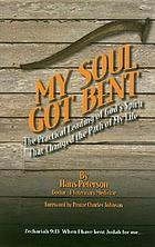 My soul got bent : the practical leading of God's spirit that changed the path of my life