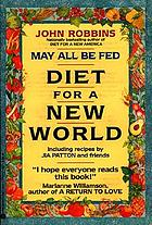 May all be fed : diet for a new world