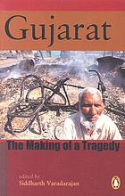 Gujarat, the making of a tragedy