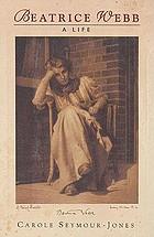 Beatrice Webb : a life