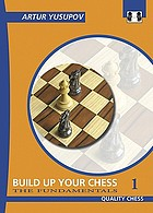 Build up your chess with Artur Yusupov : the fundamentals