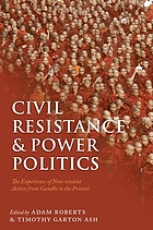 Civil resistance and power politics : the experience of non-violent action from Gandhi to the present