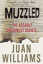 Muzzled : the assault on honest debate