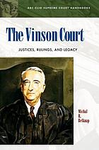 The Vinson court : justices, rulings, and legacy