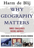 Why geography matters : three challenges facing America : climate change, the rise of China, and global terrorism