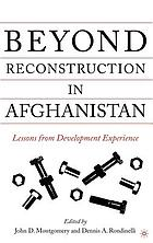 Beyond reconstruction in Afghanistan : lessons from development experience