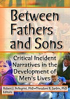 Between fathers and sons : critical incident narratives in the development of men's lives