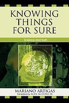 Knowing things for sure : science and truth