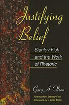 Justifying belief : Stanley Fish and the work of rhetoric