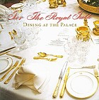 For the royal table : dining at the palace