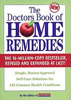 The doctors book of home remedies : simple, doctor-approved self-care solutions for 146 common health conditions