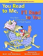 You read to me, I'll read to you : very short fairy tales to read together (in which wolves are tamed, trolls are transformed, and peas are triumphant)