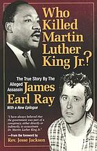 Who killed Martin Luther King? : the true story by the alleged assassin