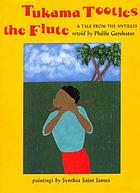 Tukama tootles the flute : a tale from the Antilles