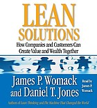 Lean solutions [how companies and customers can create value and wealth together]