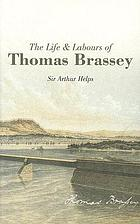Life and labours of Mr. Brassey. 1805-1870