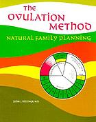 The ovulation method : natural family planning