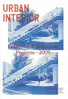 Urban Interior : collective & individual projects - 2009
