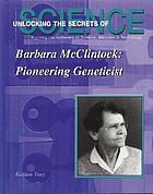 Barbara McClintock : pioneering geneticist