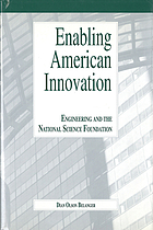 Enabling American innovation : engineering and the National Science Foundation