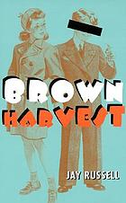 Brown harvest