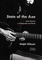 State of the axe : guitar masters in photographs and words