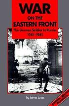 War on the eastern front, 1941-1945 : the German soldier in Russia