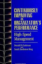 Continuously improving an organization's performance : high-speed management