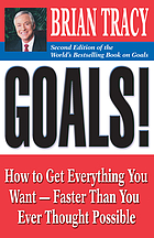 Goals! how to get everything you want, faster than you ever thought possible