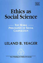 Ethics as social science : the moral philosophy of social cooperation