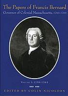 The papers of Francis Bernard : Governor of colonial Massachusetts, 1760-69